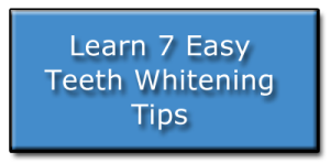 Learn 7 Easy Teeth Whitening Tips